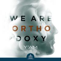 We Are Orthodoxy