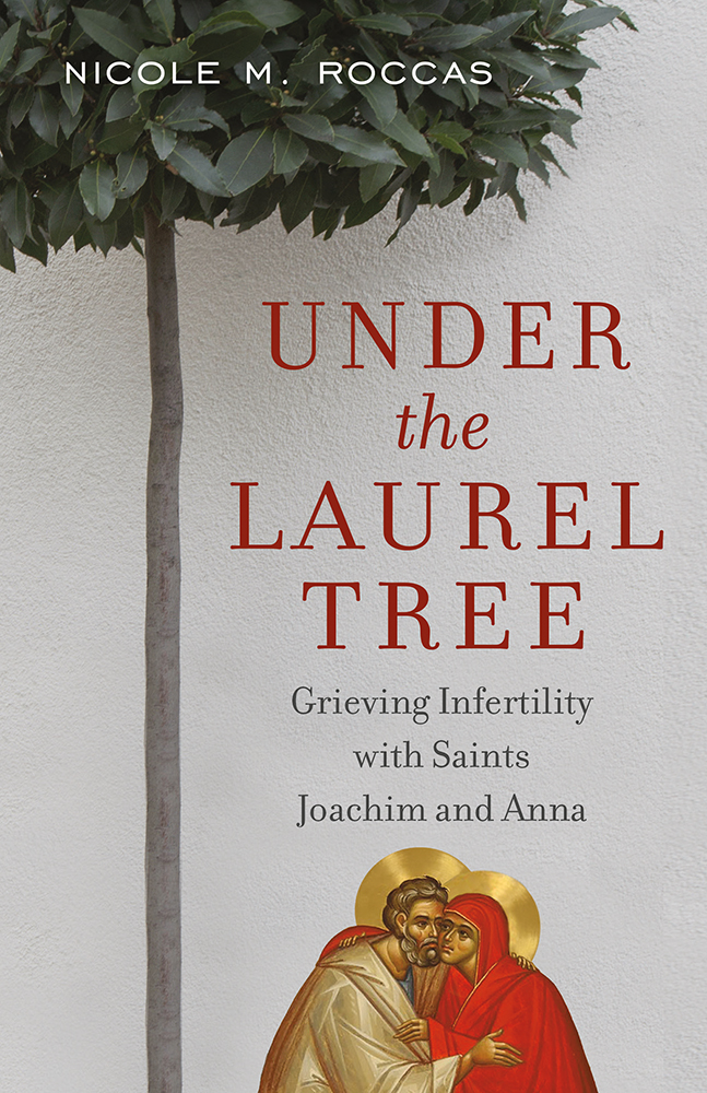 Under the Laurel Tree: Grieving Infertility with Saints Joachim and Anna