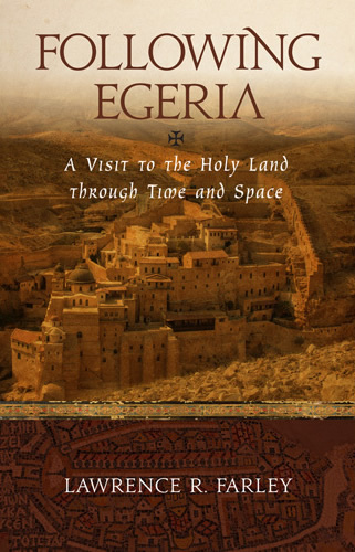 Following Egeria: A Modern Pilgrim in the Holy Land