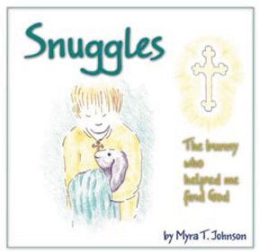 Snuggles, The Bunny Who Helped Me Find God