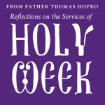 The First Three Days of Holy Week