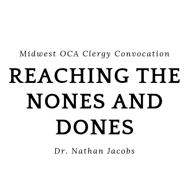 Practical Advice on Engaging the Nones and Assessing the Dones