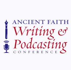 Ancient Faith Writing and Podcasting Conference - 2016